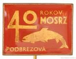 Rybářský odznak 40 rokov MOSRZ Podbrezov